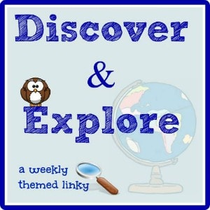 Discover & Explore~ A weekly themed linky