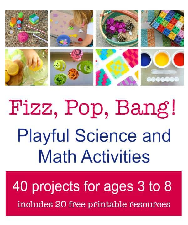 Fizz, Pop, Bang! 40 Playful Science and Math Activities for Ages 3-8