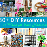 30+ DIY Resources for Your Classroom